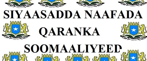 SIYAASADDA NAAFADA QARANKA SOOMAALIYEED